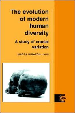 The Evolution of Modern Human Diversity: A Study of Cranial Variation