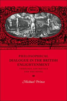 Philosophical Dialogue in the British Enlightenment: Theology, Aesthetics and the Novel
