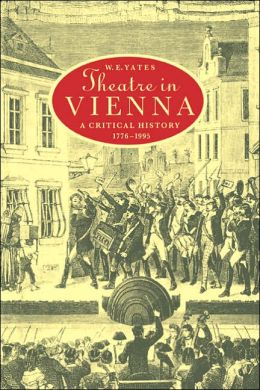 Theatre in Vienna: A Critical History, 1776-1995