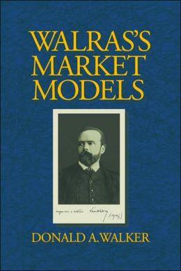 Walras's Market Models
