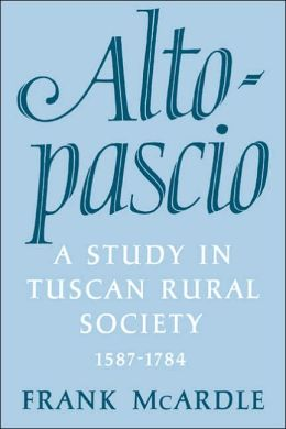 Altopascio: A Study in Tuscan Rural Society, 1587-1784