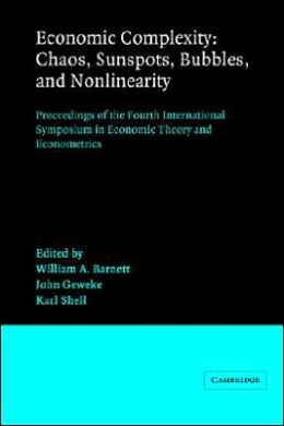 Economic Complexity: Chaos, Sunspots, Bubbles, and Nonlinearity: Proceedings of the Fourth International Symposium in Economic Theory and Econometrics