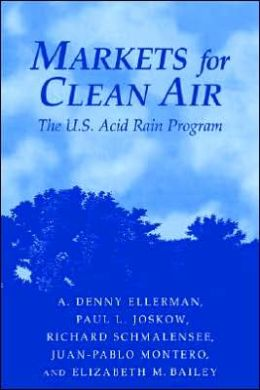 Markets for Clean Air: The U.S. Acid Rain Program