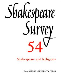 Shakespeare Survey, Volume 54: Shakespeare and Religions