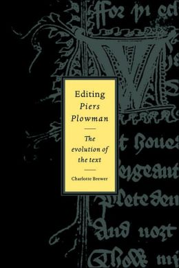 Editing Piers Plowman: The Evolution of the Text