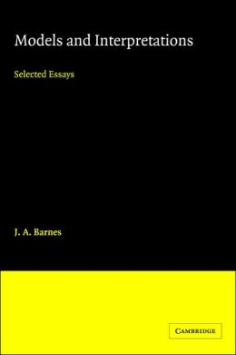 Models and Interpretations: Selected Essays