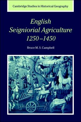 English Seigniorial Agriculture, 1250-1450