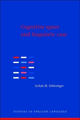 Cognitive Space and Linguistic Case: Semantic and Syntactic Categories in English