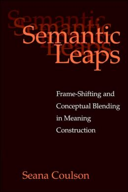 Semantic Leaps: Frame-Shifting and Conceptual Blending in Meaning Construction
