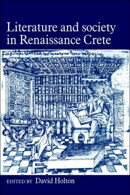 Literature and Society in Renaissance Crete