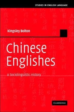 Chinese Englishes: A Sociolinguistic History