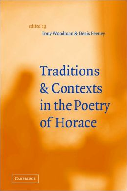 Traditions and Contexts in the Poetry of Horace