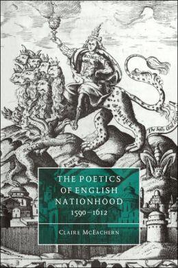 The Poetics of English Nationhood, 1590-1612