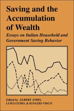 Saving and the Accumulation of Wealth: Essays on Italian Household and Government Saving Behavior
