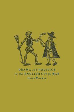 Drama and Politics in the English Civil War