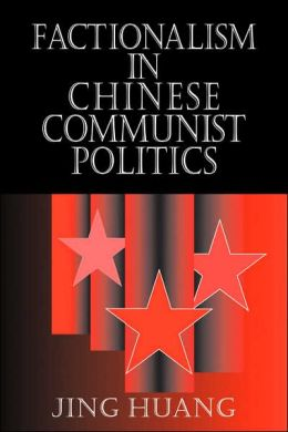 Factionalism in Chinese Communist Politics