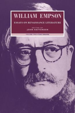 William Empson: Essays on Renaissance Literature, Volume 2: The Drama