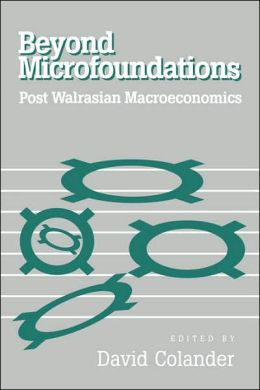 Beyond Microfoundations: Post Walrasian Economics