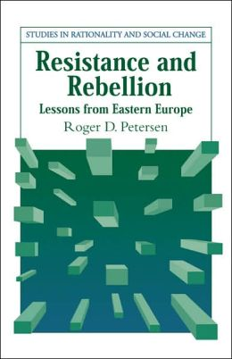 Resistance and Rebellion: Lessons from Eastern Europe