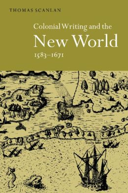 Colonial Writing and the New World, 1583-1671: Allegories of Desire