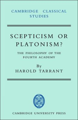 Scepticism or Platonism?: The Philosophy of the Fourth Academy