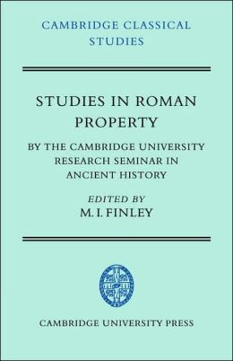 Studies in Roman Property: By the Cambridge University Research Seminar in Ancient History