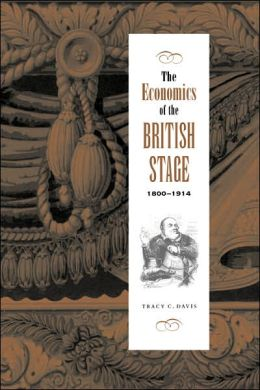 The Economics of the British Stage, 1800-1914
