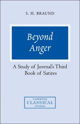 Beyond Anger: A Study of Juvenal's Third Book of Satires