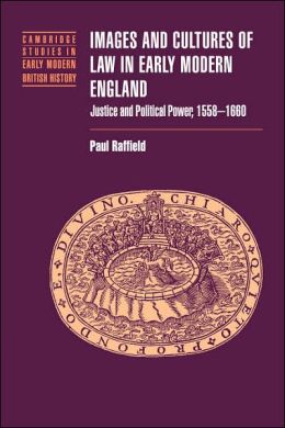 Images and Cultures of Law in Early Modern England: Justice and Political Power, 1558-1660