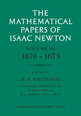 The Mathematical Papers of Isaac Newton: Volume 3