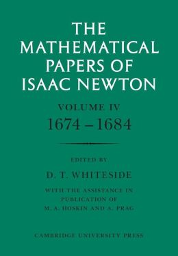 The Mathematical Papers of Isaac Newton: Volume 4, 1674-1684