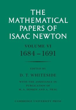 The Mathematical Papers of Isaac Newton: Volume 6