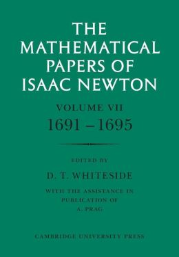 The Mathematical Papers of Isaac Newton: Volume 7, 1691-1695