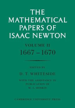 The Mathematical Papers of Isaac Newton: Volume 2, 1667-1670