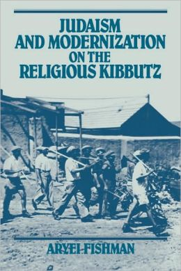 Judaism and Modernization on the Religious Kibbutz