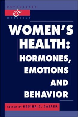 Women's Health: Hormones, Emotions and Behavior