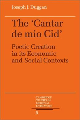 The Cantar de mio Cid: Poetic Creation in its Economic and Social Contexts