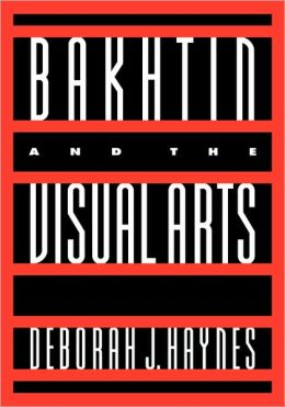 Bakhtin and the Visual Arts