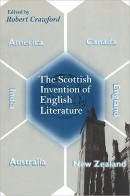 The Scottish Invention of English Literature