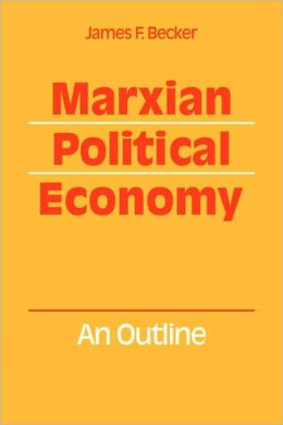 Marxian Political Economy: An outline