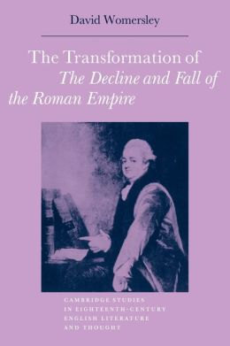 The Transformation of The Decline and Fall of the Roman Empire