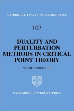 Duality and Perturbation Methods in Critical Point Theory N. Ghoussoub