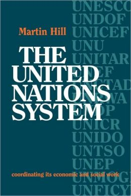 The United Nations System: Coordinating its Economic and Social Work