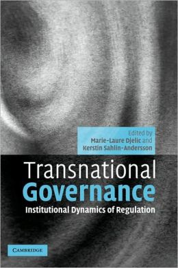 Transnational Governance: Institutional Dynamics of Regulation