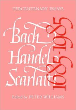 Bach, Handel, Scarlatti, 1685-1985