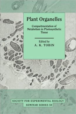 Plant Organelles: Compartmentation of Metabolism in Photosynthetic Tissue