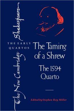 The Taming of a Shrew: The 1594 Quarto