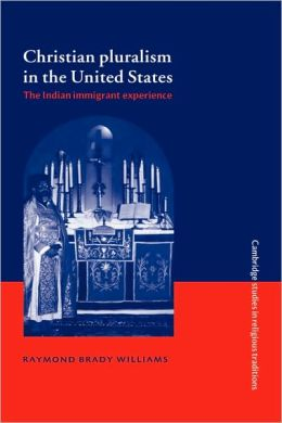 Christian Pluralism in the United States: The Indian Immigrant Experience