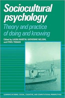 Sociocultural Psychology: Theory and Practice of Doing and Knowing
