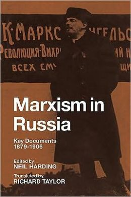 Marxism in Russia: Key Documents 1879-1906
